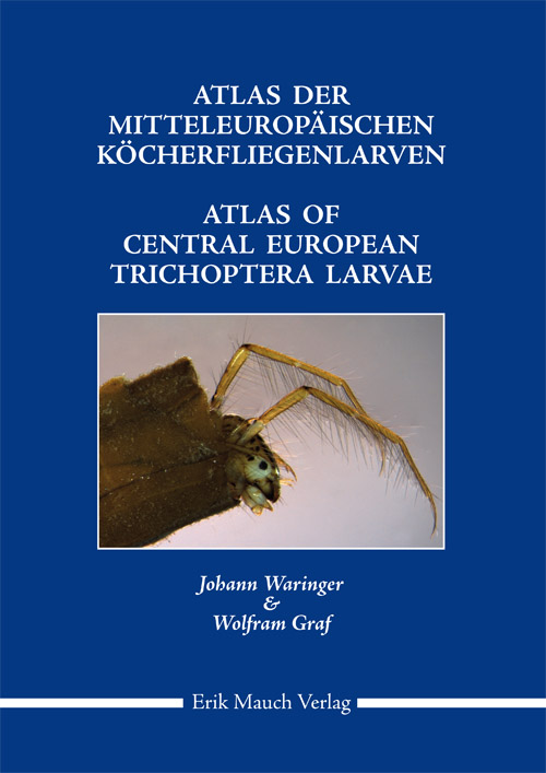 Atlas of Central European Trichoptera Larvae
