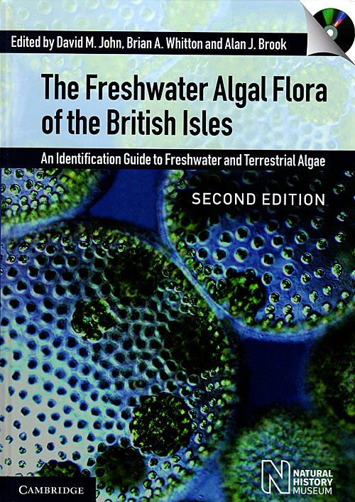 The freshwater algal flora of the British Isles. An identification guide to freshwater and terrestrial algae second edition