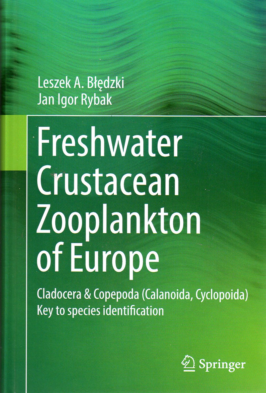 Freshwater crustacean zooplankton of Europe. Cladocera & Copepo­da (Calanoida, Cyclopoida). Key to species identification, with notes on ecology, distribution, methods and introduction to data analysis
